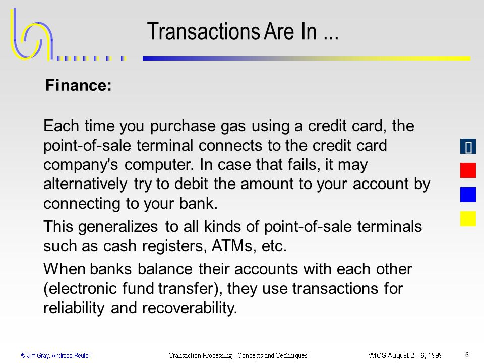 6 Transactions Are In... Each time you purchase gas using a credit card, the point-of-sale terminal connects to the credit card company's computer. In