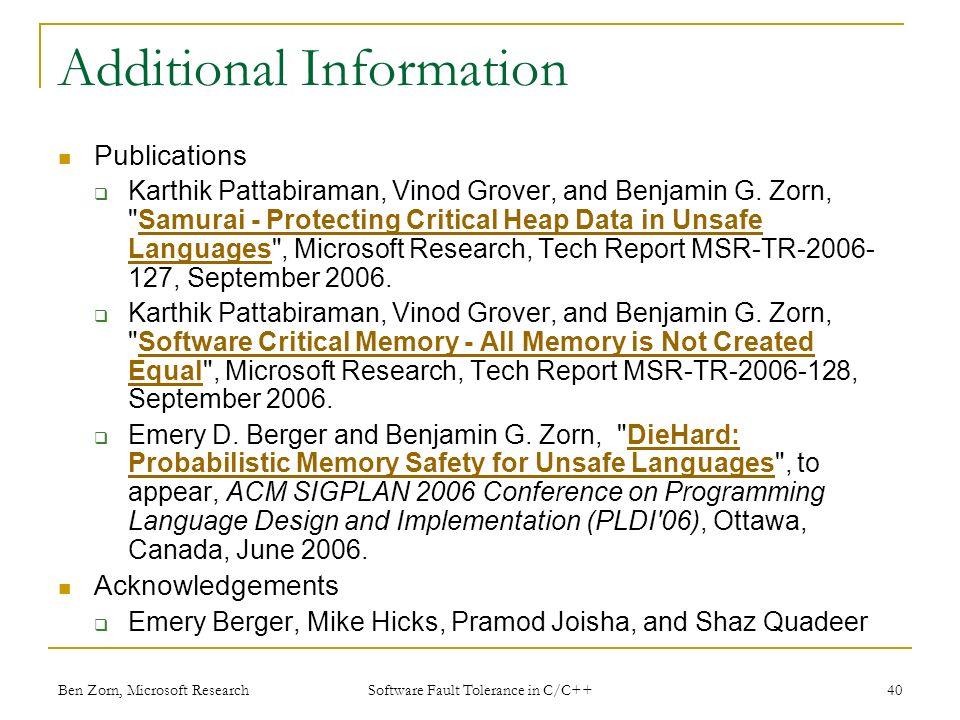 Additional Information Publications Karthik Pattabiraman, Vinod Grover, and Benjamin G.