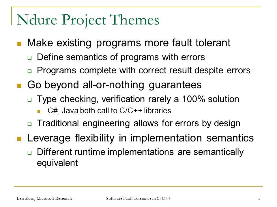 Ben Zorn, Microsoft Research DieHard CPU Performance (Linux) 16 Software Fault Tolerance in C/C++