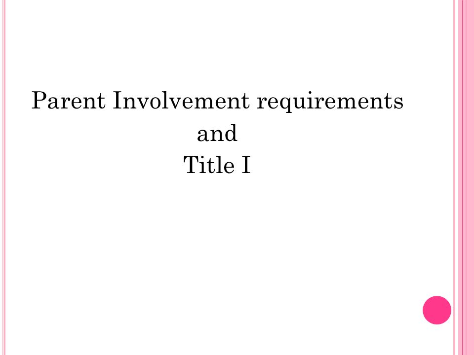 Parent Involvement requirements and Title I