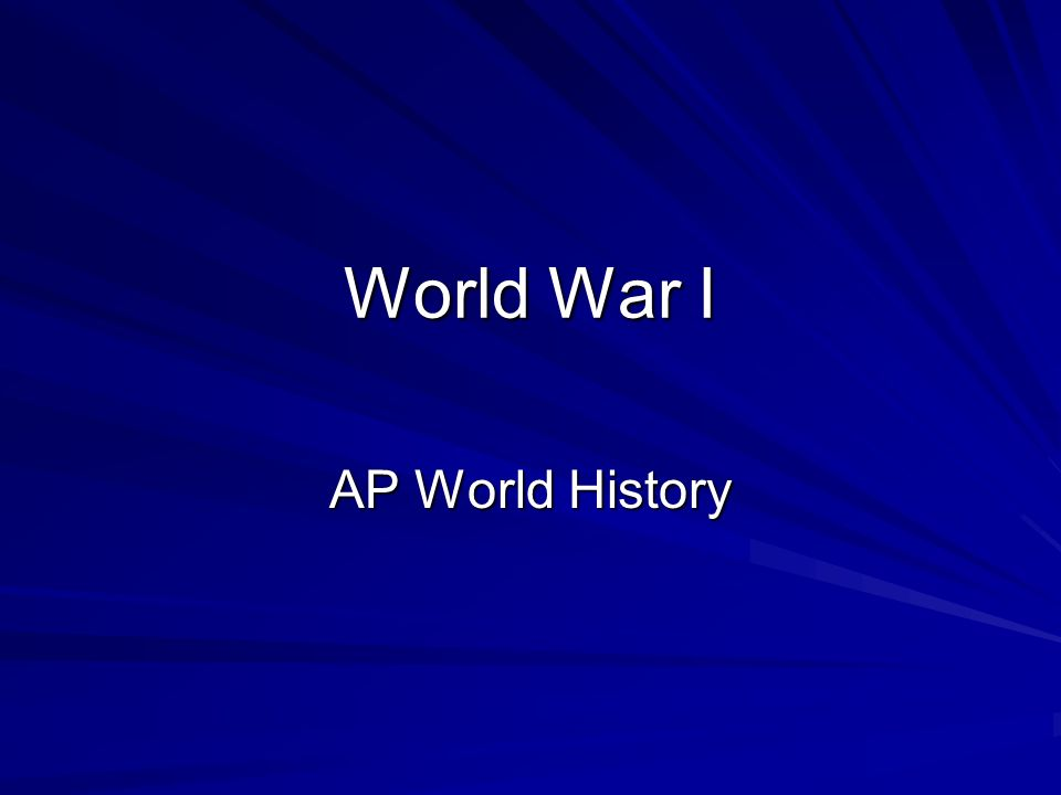 World War I AP World History