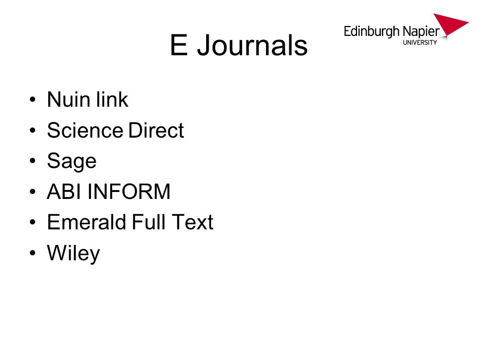E Journals Nuin link Science Direct Sage ABI INFORM Emerald Full Text Wiley