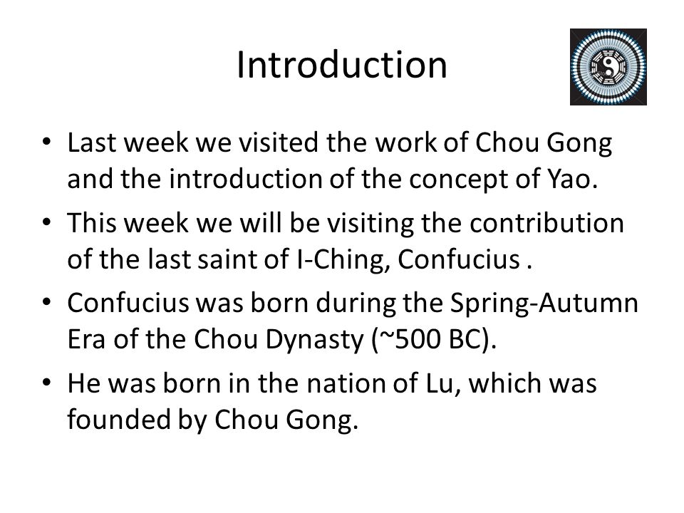 Introduction Last week we visited the work of Chou Gong and the introduction of the concept of Yao.