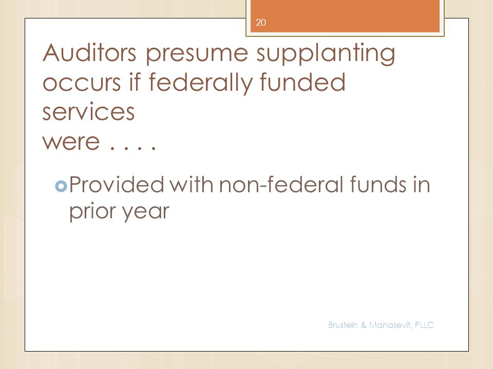 Auditors presume supplanting occurs if federally funded services were....