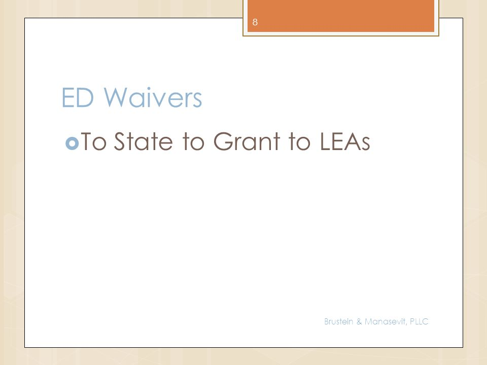 ED Waivers To State to Grant to LEAs 8 Brustein & Manasevit, PLLC