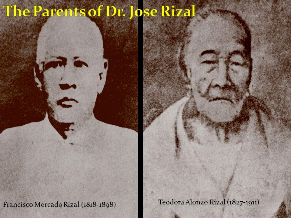 Francisco Mercado Rizal (1818-1898) Teodora Alonzo Rizal (1827-1911)
