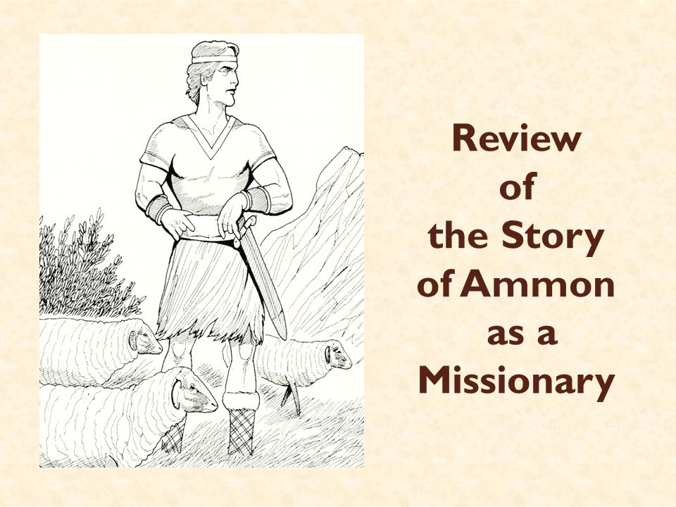 They each went to a different city.Ammon was one of the four sons of Mosiah.