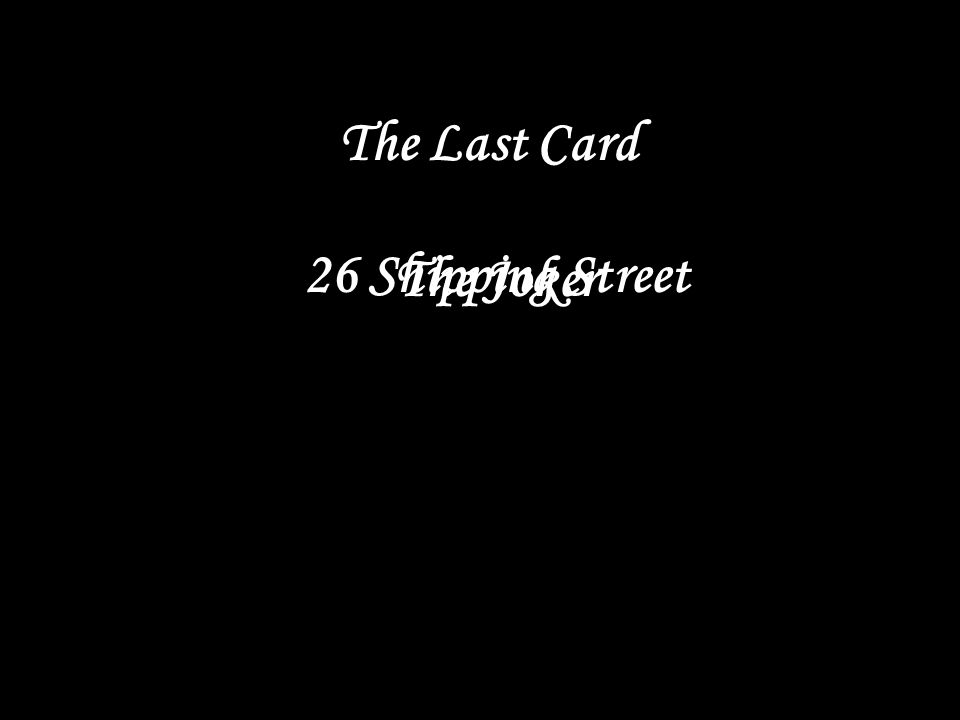 26 Shipping Street The Last Card The Joker