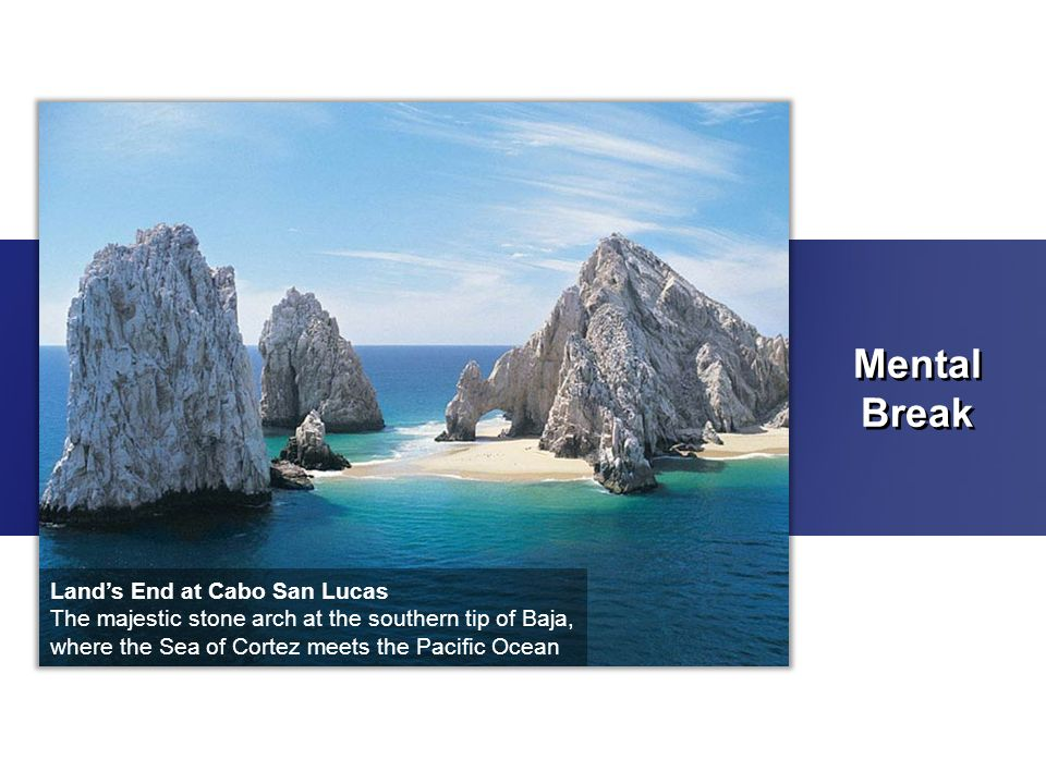 Mental Break Mental Break Lands End at Cabo San Lucas The majestic stone arch at the southern tip of Baja, where the Sea of Cortez meets the Pacific O