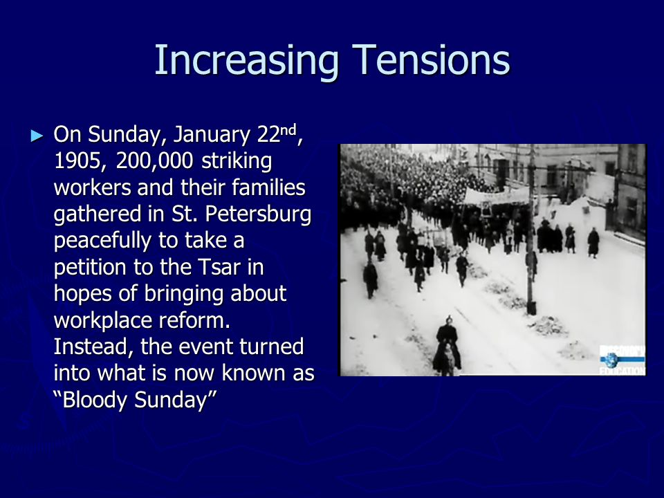 Increasing Tensions On Sunday, January 22 nd, 1905, 200,000 striking workers and their families gathered in St.