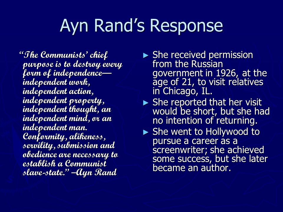 Ayn Rands Response The Communists chief purpose is to destroy every form of independence independent work, independent action, independent property, i