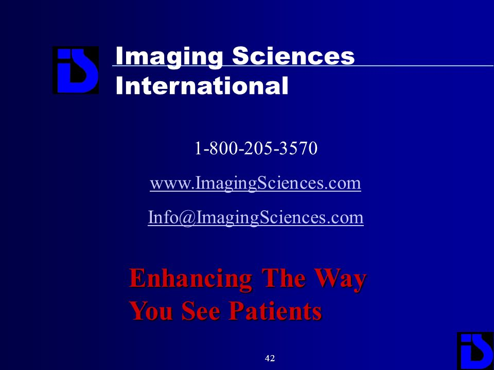 42 Imaging Sciences International 1-800-205-3570 www.ImagingSciences.com Info@ImagingSciences.com Enhancing The Way You See Patients