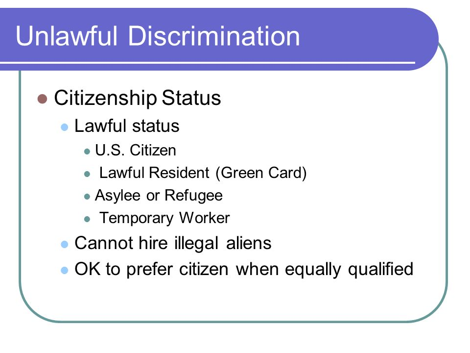 Unlawful Discrimination Citizenship Status Lawful status U.S.