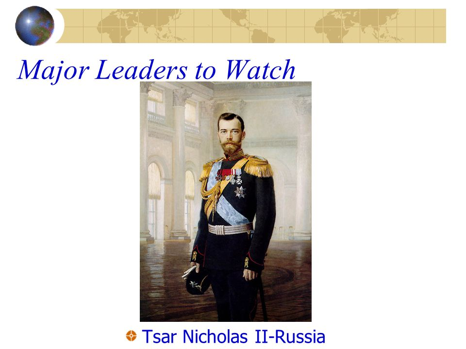 Major Leaders to Watch Tsar Nicholas II-Russia