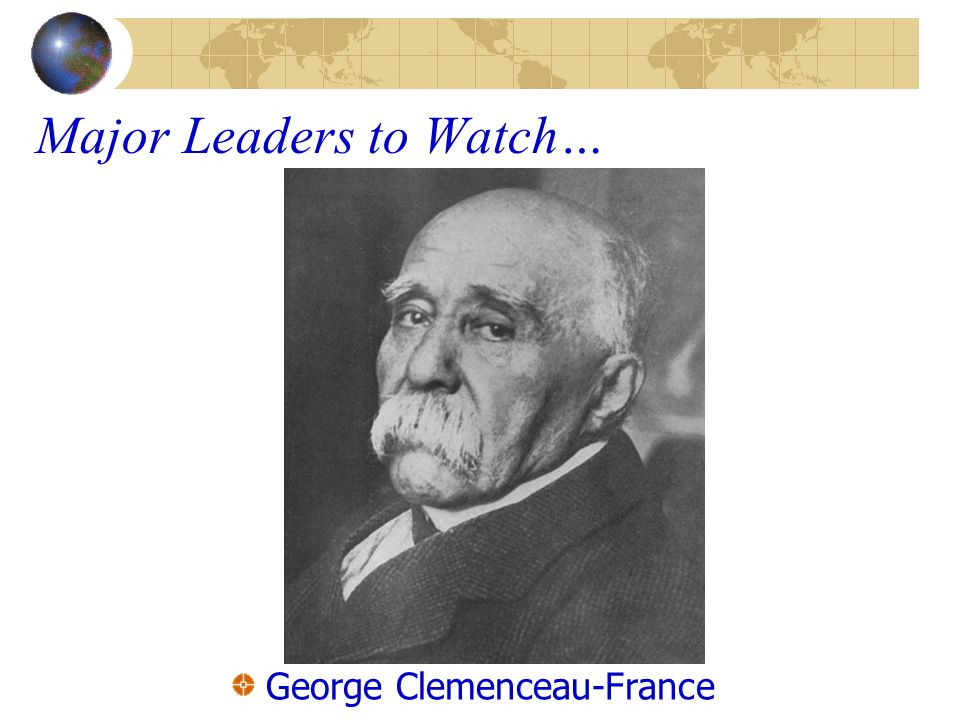Major Leaders to Watch… George Clemenceau-France