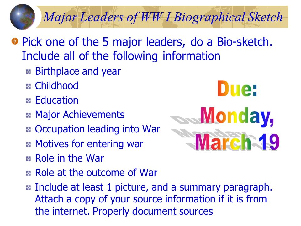 Major Leaders of WW I Biographical Sketch Pick one of the 5 major leaders, do a Bio-sketch. Include all of the following information Birthplace and ye