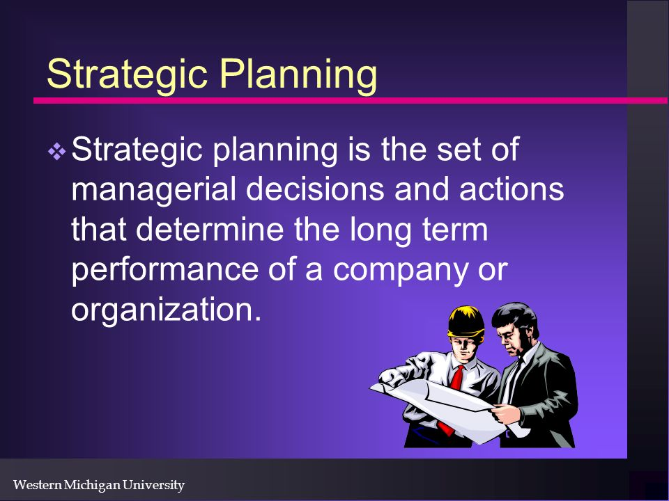 Strategic Planning Strategic planning is the set of managerial decisions and actions that determine the long term performance of a company or organization.