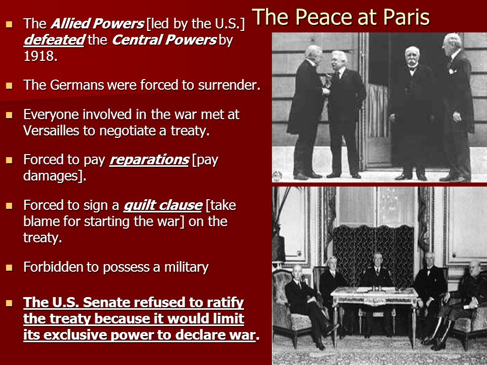 The Peace at Paris The Allied Powers [led by the U.S.] defeated the Central Powers by 1918. The Allied Powers [led by the U.S.] defeated the Central P