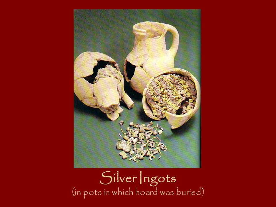 Silver Ingots (in pots in which hoard was buried)