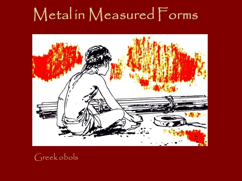Metal in Measured Forms Greek obols