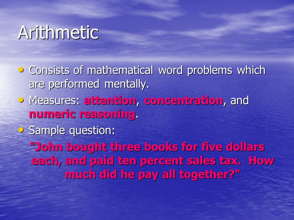 Arithmetic Consists of mathematical word problems which are performed mentally. Consists of mathematical word problems which are performed mentally. M