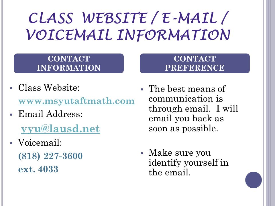 CLASS WEBSITE / E-MAIL / VOICEMAIL INFORMATION Class Website: www.msyutaftmath.com Email Address: yyu@lausd.net Voicemail: (818) 227-3600 ext. 4033 Th