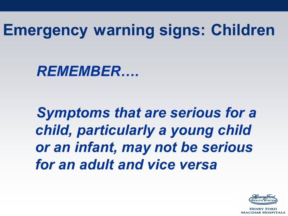 Emergency warning signs: Children REMEMBER….