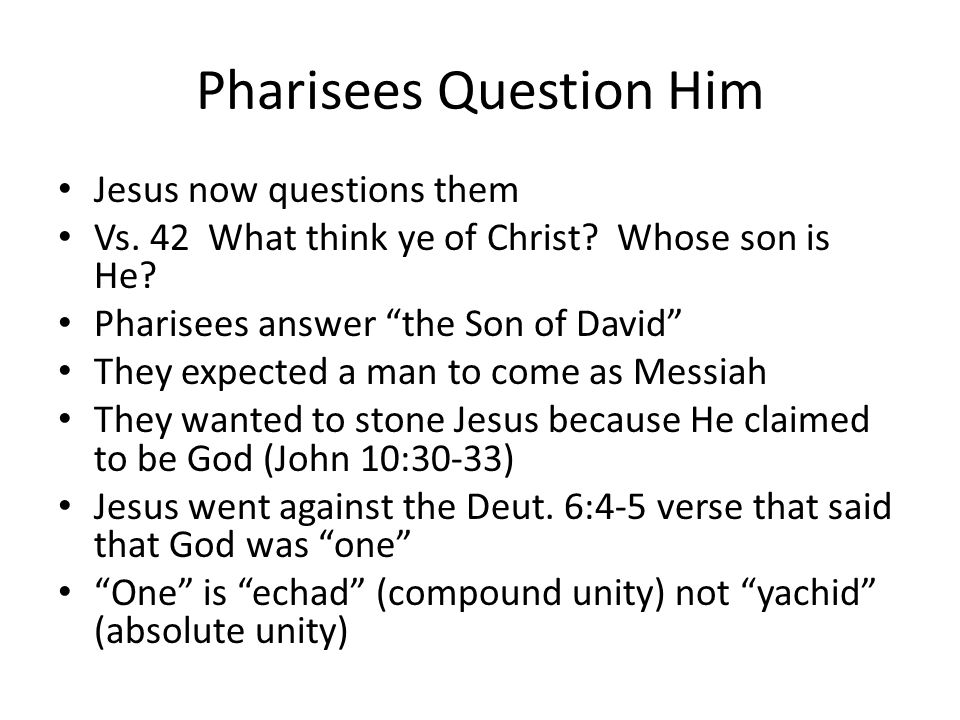Pharisees Question Him Jesus now questions them Vs.