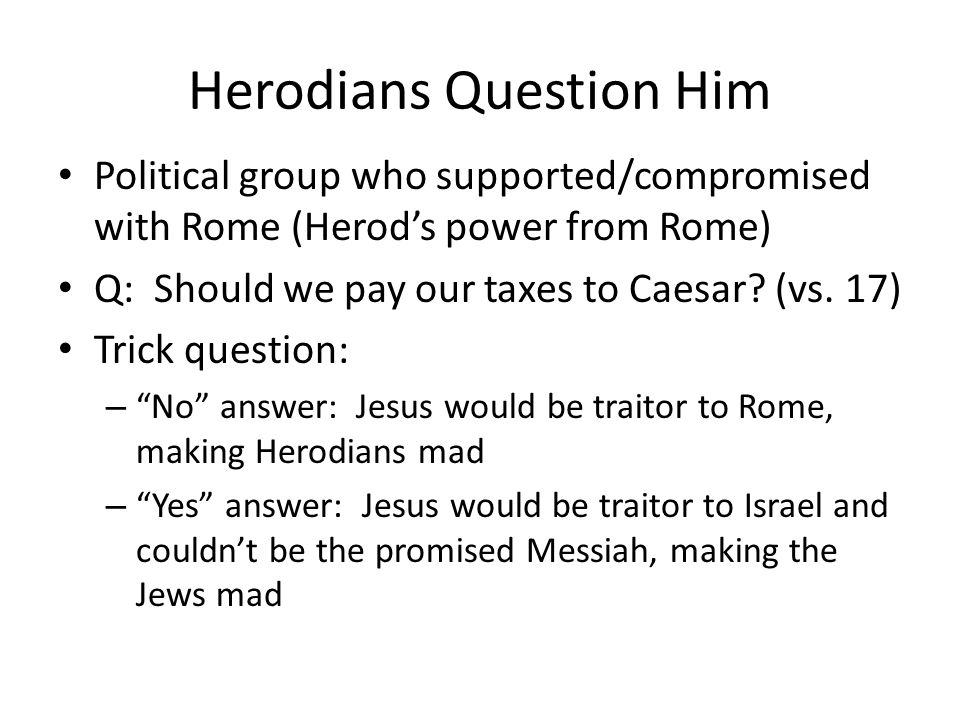 Herodians Question Him Vs.