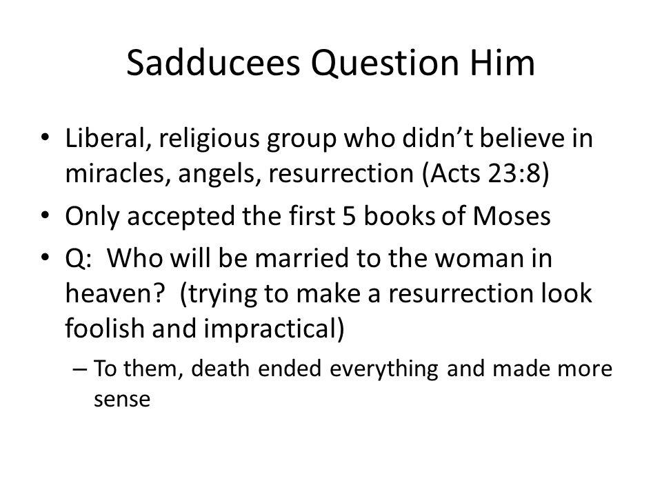 Sadducees Question Him Vs.
