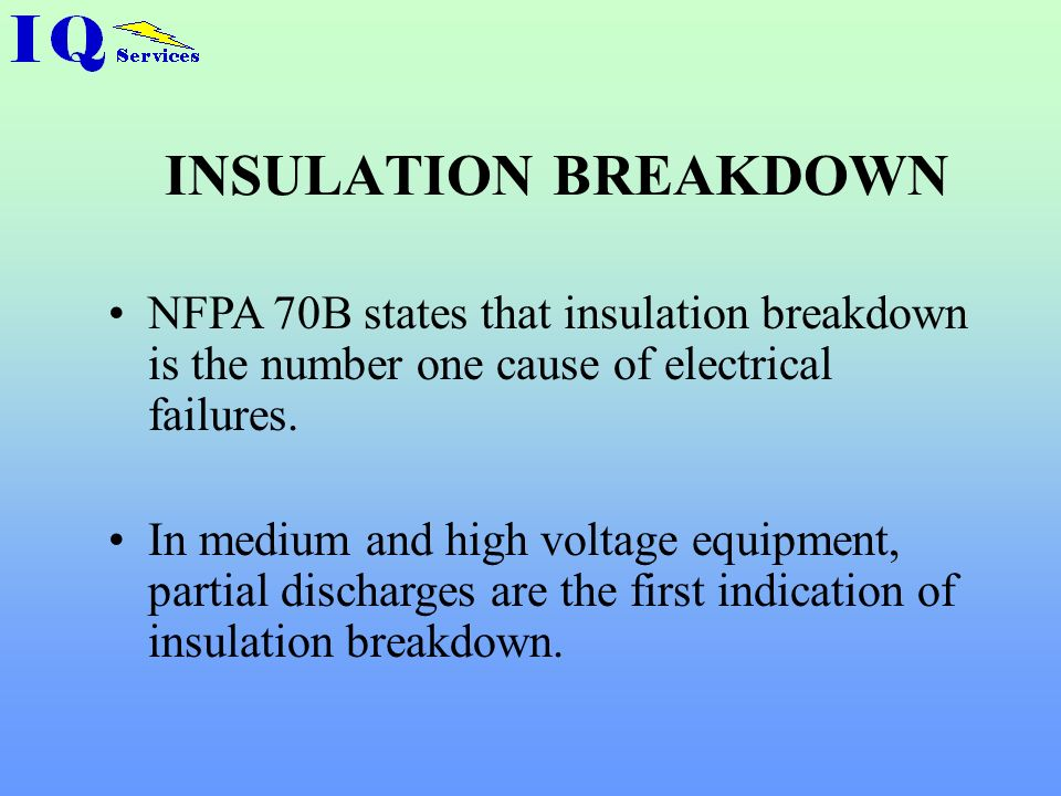 INSULATION BREAKDOWN Why should we be concerned with insulation breakdown and Partial Discharges?