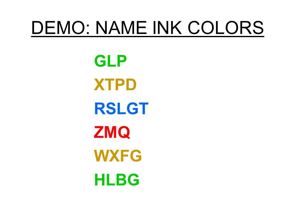 DEMO: NAME INK COLORS GLP XTPD RSLGT ZMQ WXFG HLBG