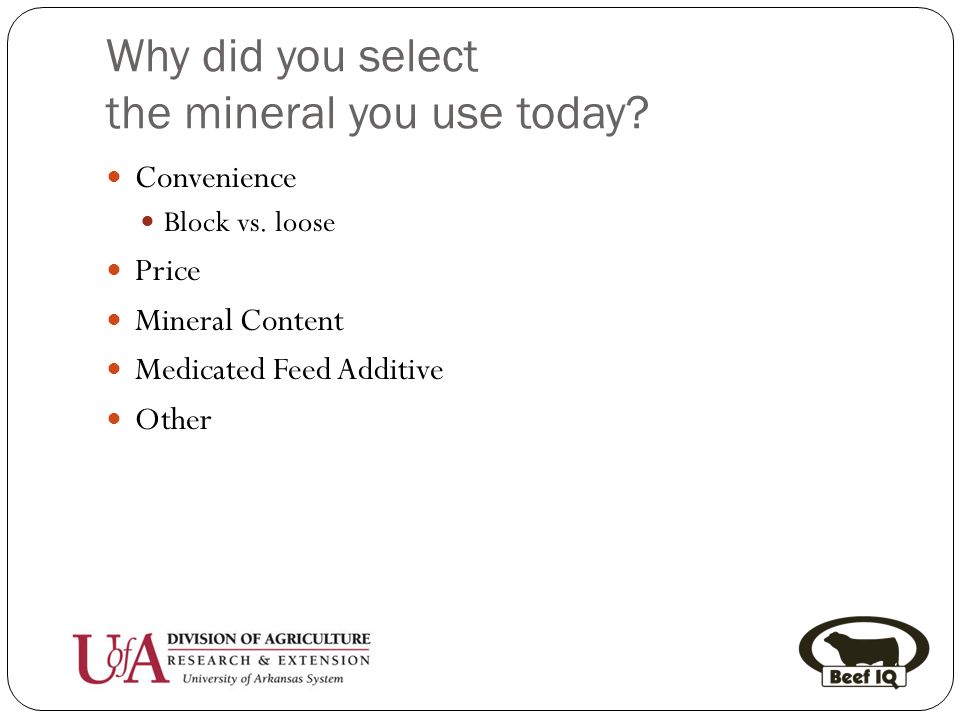 Why did you select the mineral you use today. Convenience Block vs.