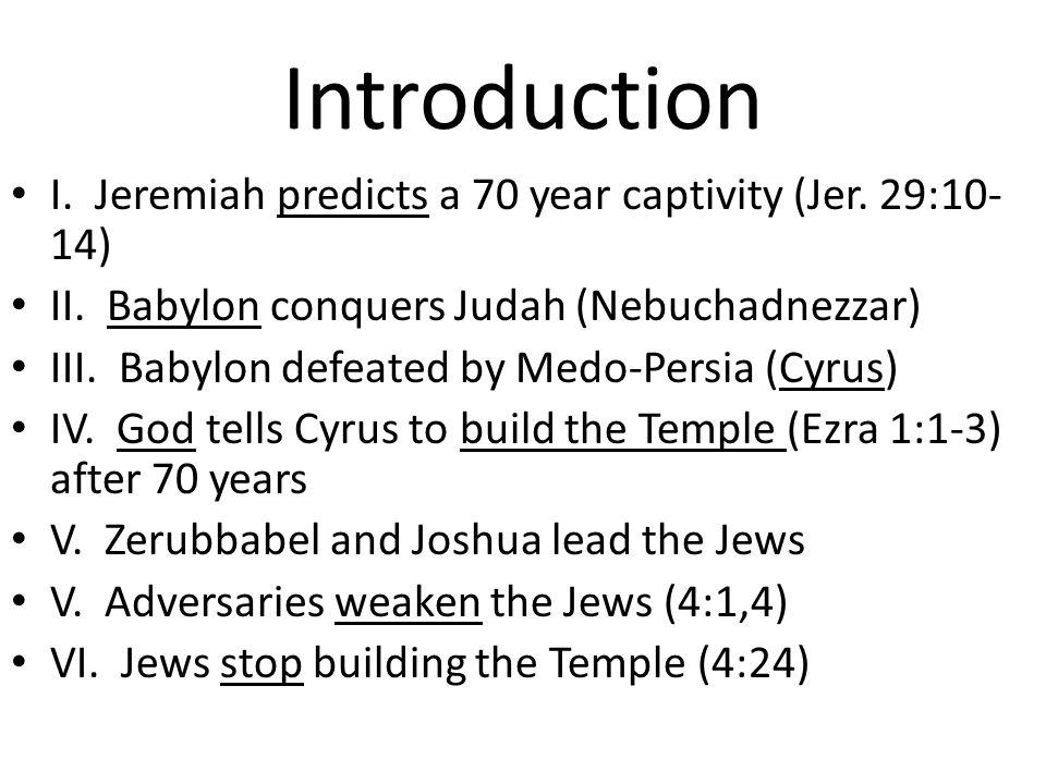 Introduction I. Jeremiah predicts a 70 year captivity (Jer.
