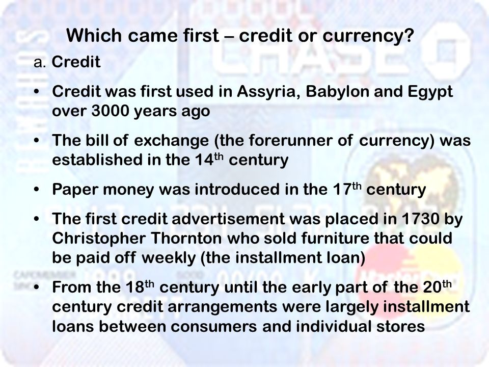 Which came first – credit or currency. a.