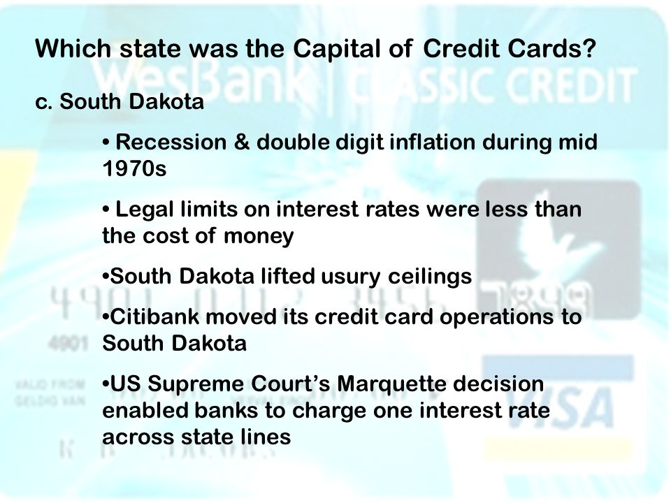 Which state was the Capital of Credit Cards. c.