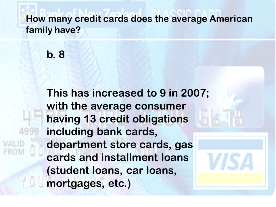 How many credit cards does the average American family have.