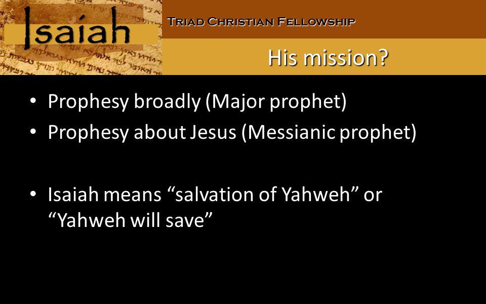 Triad Christian Fellowship His mission.