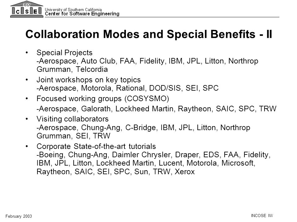 INCOSE IW February 2003 Collaboration Modes and Special Benefits - II Special Projects -Aerospace, Auto Club, FAA, Fidelity, IBM, JPL, Litton, Northro