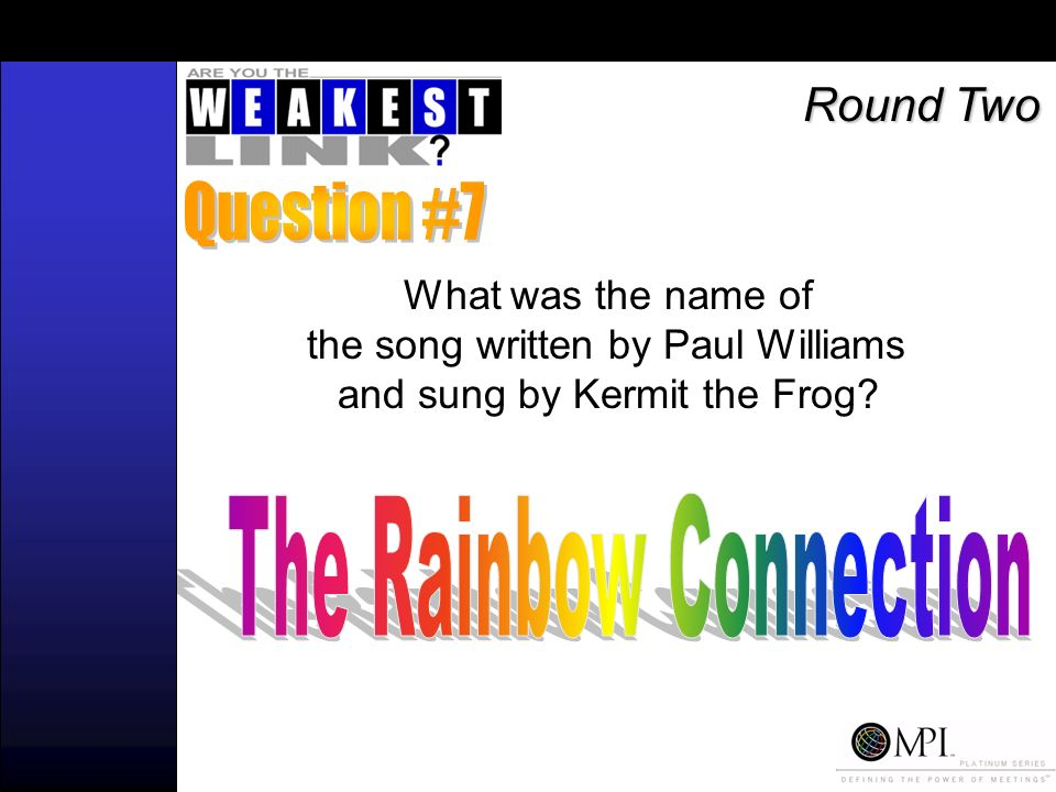 What was the name of the song written by Paul Williams and sung by Kermit the Frog? Round Two