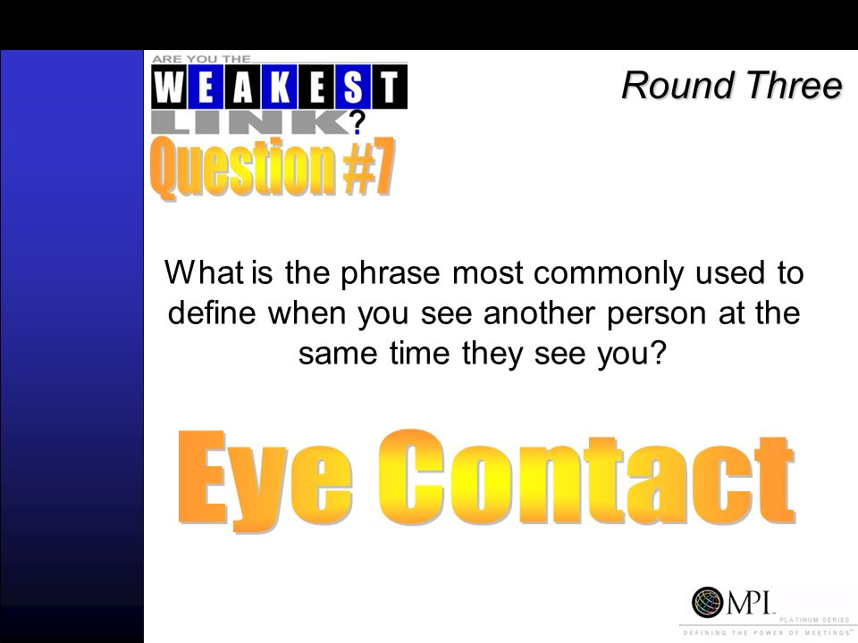 What is the phrase most commonly used to define when you see another person at the same time they see you.