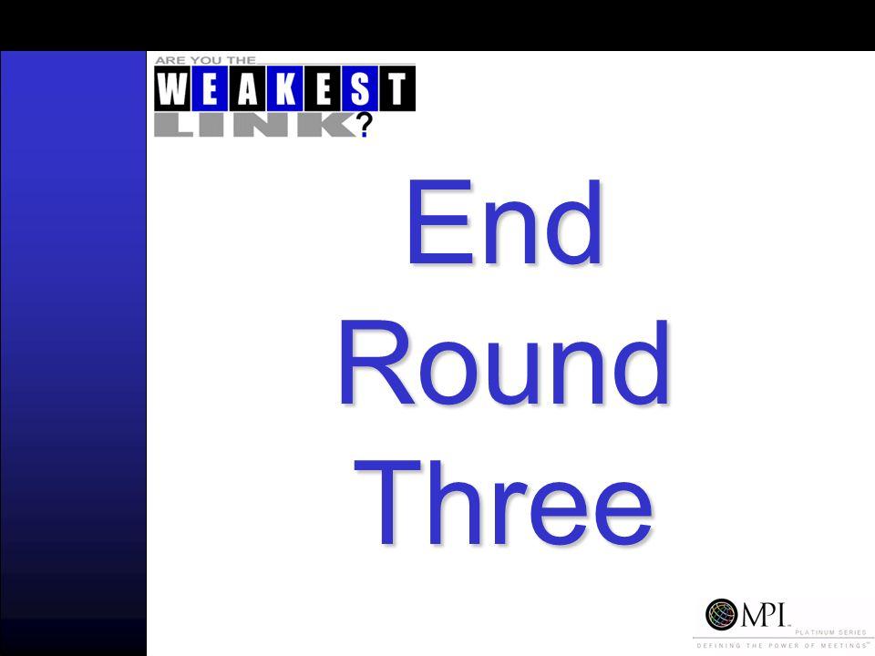 End Round Three