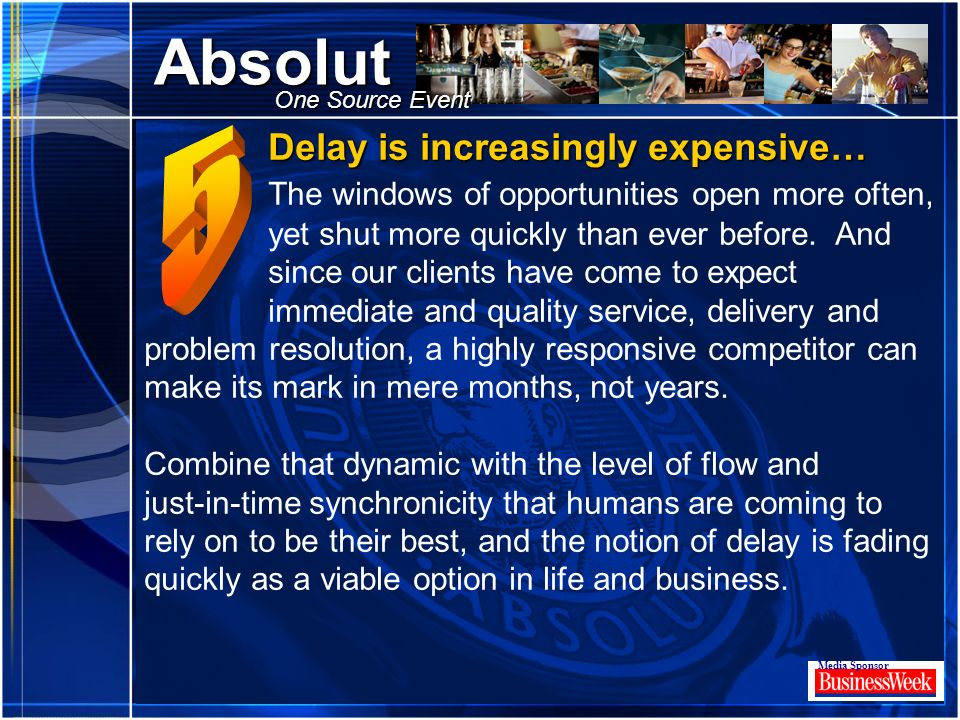 Click to edit Master title style Absolut Media Sponsor One Source Event Delay is increasingly expensive… Delay is increasingly expensive… The windows