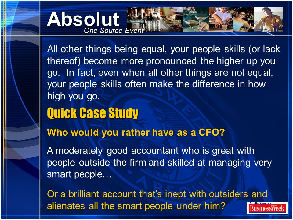 Click to edit Master title style Absolut Media Sponsor One Source Event All other things being equal, your people skills (or lack thereof) become more