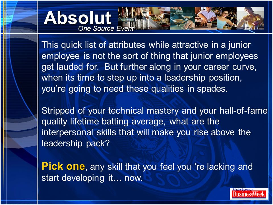 Click to edit Master title style Absolut Media Sponsor One Source Event Pick one This quick list of attributes while attractive in a junior employee i