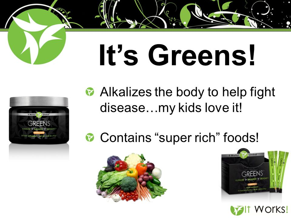 Its Greens! Alkalizes the body to help fight disease…my kids love it! Contains super rich foods!