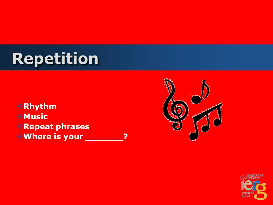 Repetition Rhythm Music Repeat phrases Where is your _______