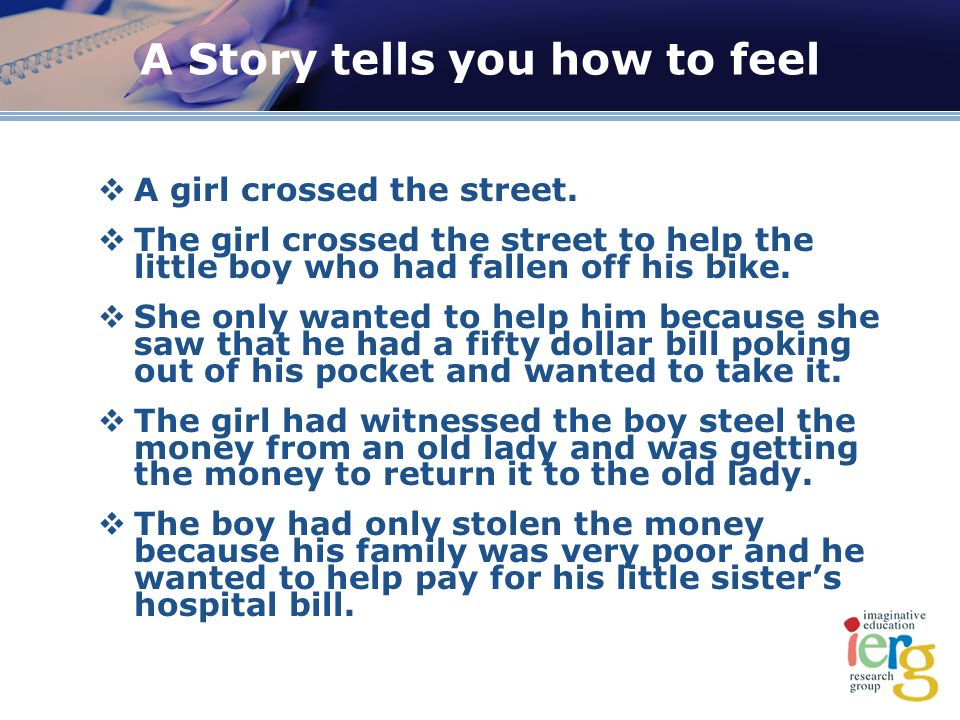 A Story tells you how to feel A girl crossed the street.