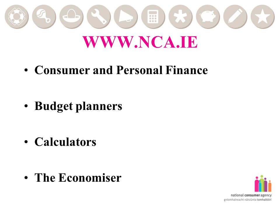 WWW.NCA.IE Consumer and Personal Finance Budget planners Calculators The Economiser