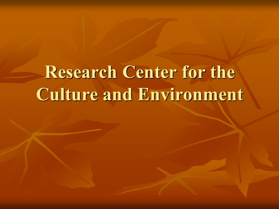 Research Center for the Culture and Environment